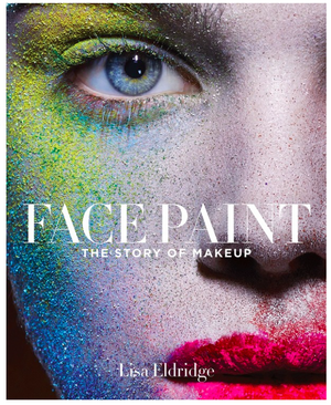 Face Paint: The story of makeup de Lisa Eldridge