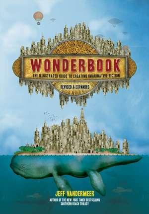 Wonderbook (Revised and Expanded) de Jeff VanderMeer