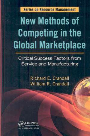 New Methods of Competing in the Global Marketplace:  Critical Success Factors from Service and Manufacturing de Richard E. Crandall