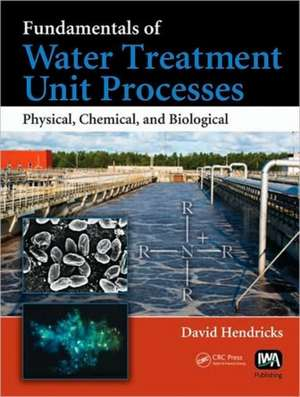 Fundamentals of Water Treatment Unit Processes
