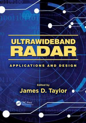 Ultrawideband Radar:  Applications and Design de Jr. Taylor, James D.