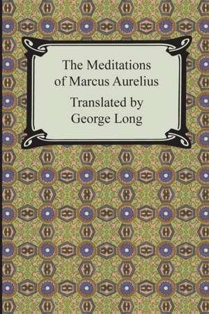 The Meditations of Marcus Aurelius de Marcus Aurelius