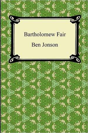 Bartholomew Fair de Ben Jonson