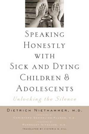 Speaking Honestly with Sick and Dying Children and Adolescents – Unlocking the Silence