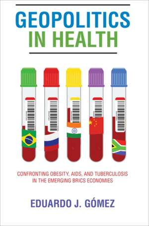 Geopolitics in Health – Confronting Obesity, AIDS, and Tuberculosis in the Emerging BRICS Economies imagine