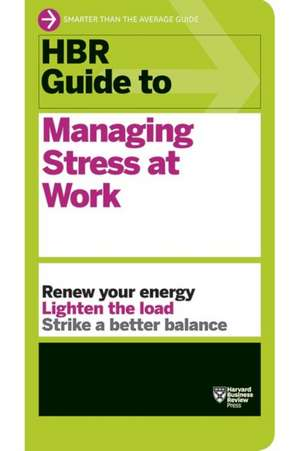 HBR Guide to Managing Stress at Work (HBR Guide Series) imagine