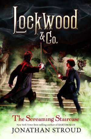 Lockwood & Co. The Screaming Staircase de Jonathan Stroud