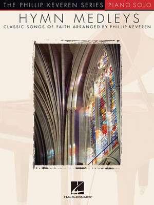 Hymn Medleys: Arr. Phillip Keveren the Phillip Keveren Series Piano Solo de Phillip Keveren