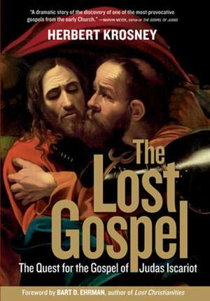 The Lost Gospel: The Quest for the Gospel of Judas Iscariot de H. Krosney