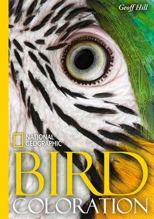 National Geographic Bird colouration de Geoffrey E. Hill