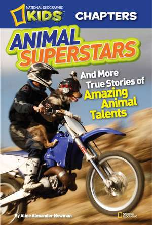 Animal Superstars:  And More True Stories of Amazing Animal Talents (Outlet) de Aline Alexander Newman