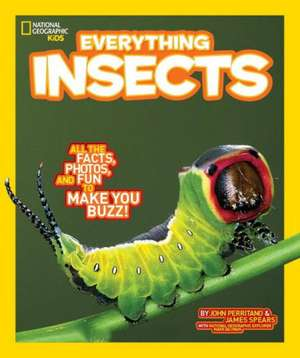 National Geographic Kids Everything Insects:  All the Facts, Photos, and Fun to Make You Buzz de National Geographic