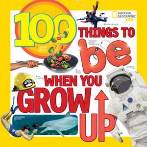 100 Things to Be When You Grow Up de Lisa M. Gerry