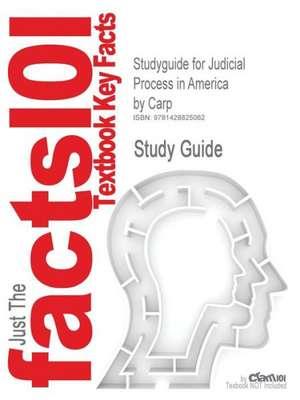 Studyguide for Judicial Process in America by Carp, ISBN 9781568028286 de Stidham &. Manning Carp
