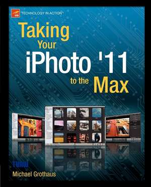 Taking Your iPhoto '11 to the Max de Michael Grothaus