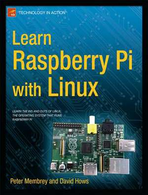 Learn Raspberry Pi with Linux de Peter Membrey