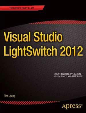 Visual Studio Lightswitch 2012 de Tim Leung