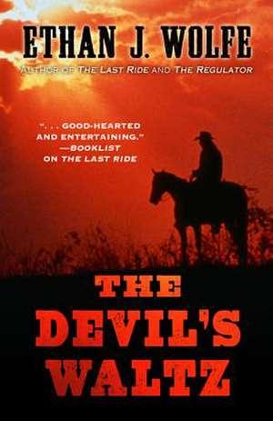 The Devils Waltz de Ethan J. Wolfe