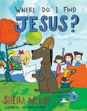 Where Do I Find Jesus? de Sheila Walsh