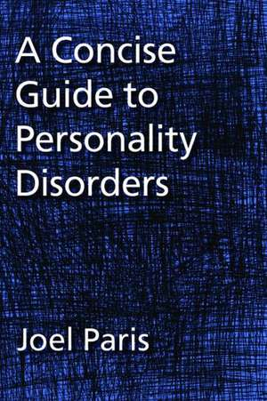 A Concise Guide to Personality Disorders de Joel Paris