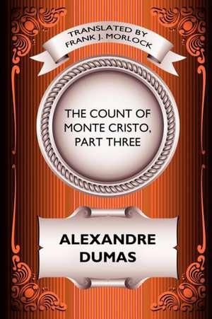 The Count of Monte Cristo, Part Three de Alexandre Dumas