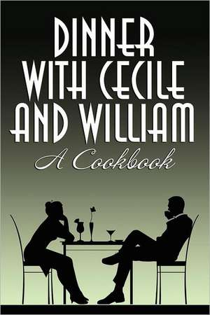 Dinner with Cecile and William de Cecile Charles