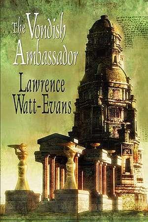 The Vondish Ambassador de Lawrence Watt-Evans