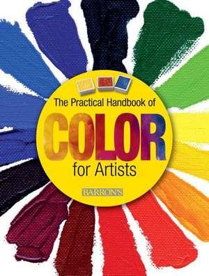 The Practical Handbook of Color for Artists de Michael Brunel