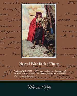 Howard Pyle S Book of Pirates:  An Opinionated Guide to New York S Capital District de Howard Pyle
