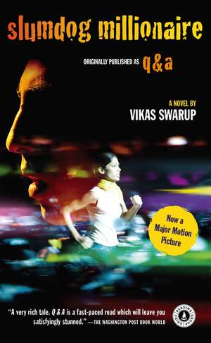 Slumdog Millionaire:  My Journey Through Sin, Salvation, and Lots of Soul Food de Vikas Swarup