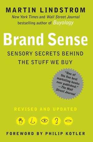 Brand Sense:  Sensory Secrets Behind the Stuff We Buy de Martin Lindstrom