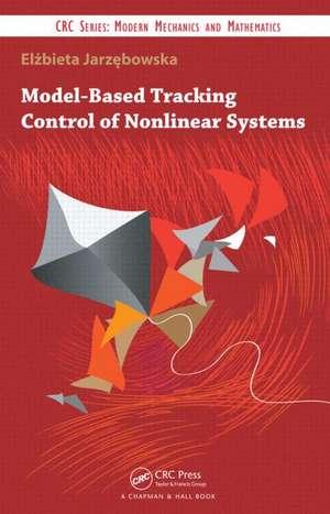 Model-Based Tracking Control of Nonlinear Systems de Elzbieta Jarzebowska