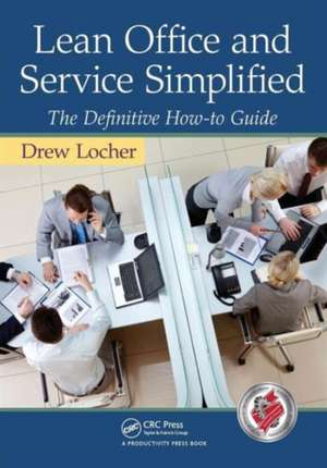 Lean Office and Service Simplified de Drew Locher
