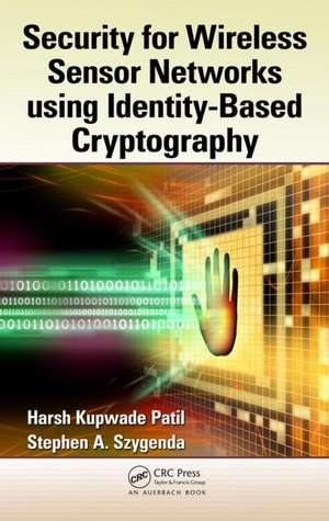 Security for Wireless Sensor Networks Using Identity-Based Cryptography de Harsh Kupwade Patil