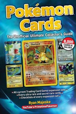 Pokemon Cards: The Unofficial Ultimate Collector's Guide de Ryan Majeske