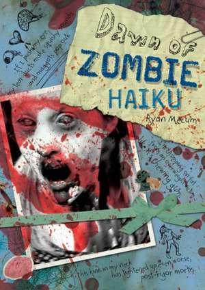Dawn of Zombie Haiku de Ryan Mecum