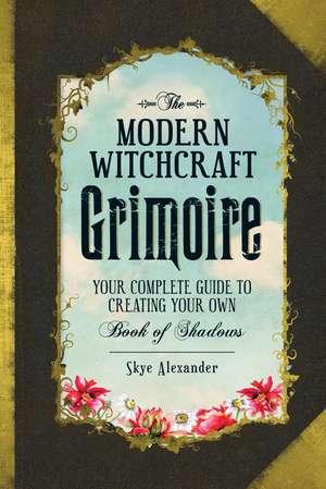 The Modern Witchcraft Grimoire
