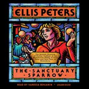 The Sanctuary Sparrow:  The Seventh Chronicle of Brother Cadfael de Ellis Peters