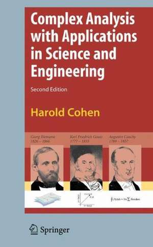 Complex Analysis with Applications in Science and Engineering de Harold Cohen