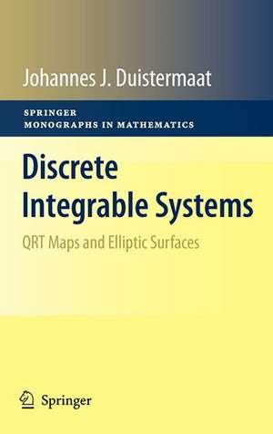Discrete Integrable Systems: QRT Maps and Elliptic Surfaces de J.J. Duistermaat