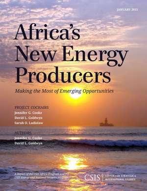 Africa's New Energy Producers de Jennifer G. Cooke