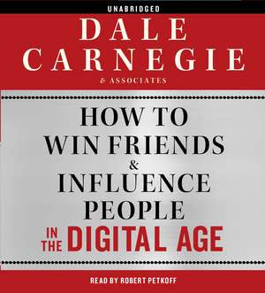 How to Win Friends and Influence People in the Digital Age: Audiobook de Dale Carnegie & Associates