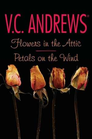Flowers in the Attic/Petals on the Wind de V. C. Andrews