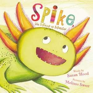 Spike, the Mixed-Up Monster de Susan Hood