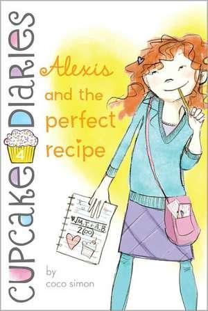 Alexis and the Perfect Recipe de Coco Simon