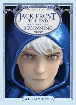 Jack Frost: The End Becomes the Beginning de William Joyce