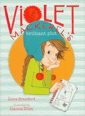 Violet Mackerel's Brilliant Plot de Anna Branford