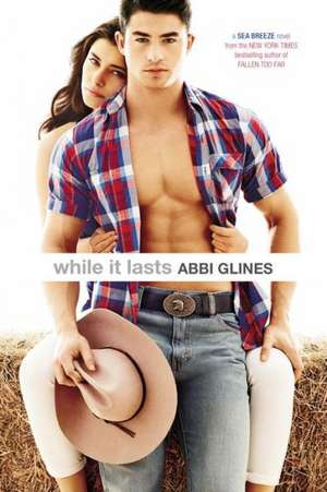 While It Lasts de Abbi Glines