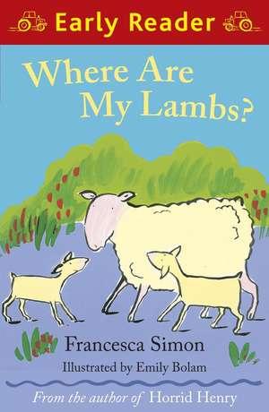 Early Reader: Where are my Lambs? de Francesca Simon