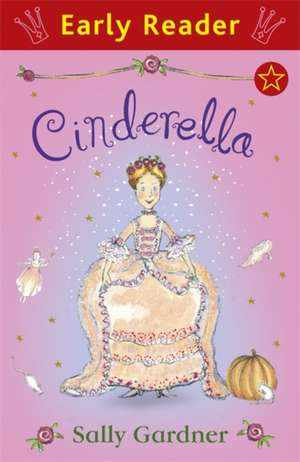 Early Reader: Cinderella de Sally Gardner